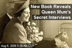 New Book Reveals Queen Mum's Secret Interviews
