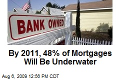 By 2011, 48% of Mortgages Will Be Underwater