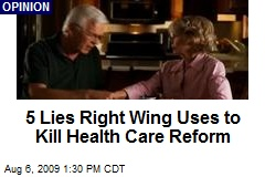 5 Lies Right Wing Uses to Kill Health Care Reform