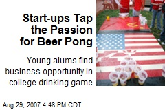 Start-ups Tap the Passion for Beer Pong