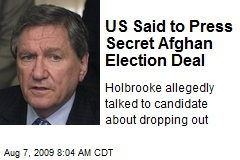 US Said to Press Secret Afghan Election Deal