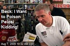 Beck: I Want to Poison Pelosi ... Kidding!
