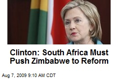 Clinton: South Africa Must Push Zimbabwe to Reform