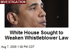 White House Sought to Weaken Whistleblower Law