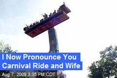 I Now Pronounce You Carnival Ride and Wife