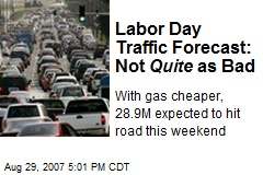 Labor Day Traffic Forecast: Not Quite as Bad