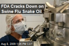 FDA Cracks Down on Swine Flu Snake Oil