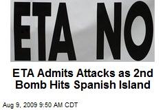 ETA Admits Attacks as 2nd Bomb Hits Spanish Island