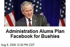 Administration Alums Plan Facebook for Bushies