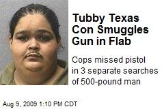 Tubby Texas Con Smuggles Gun in Flab