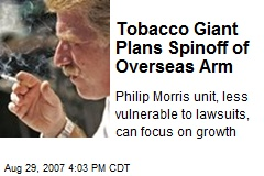 Tobacco Giant Plans Spinoff of Overseas Arm