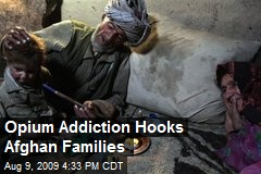 Opium Addiction Hooks Afghan Families