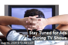 Stay Tuned for Ads During TV Shows