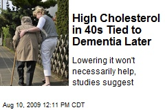High Cholesterol in 40s Tied to Dementia Later