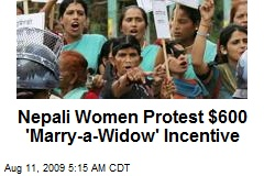Nepali Women Protest $600 'Marry-a-Widow' Incentive