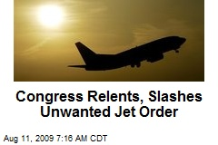 Congress Relents, Slashes Unwanted Jet Order