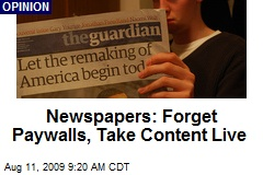 Newspapers: Forget Paywalls, Take Content Live