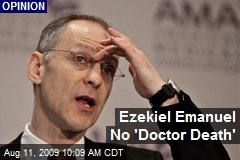 Ezekiel Emanuel No 'Doctor Death'