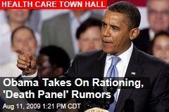Obama Takes On Rationing, 'Death Panel' Rumors