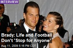 Brady: Life and Football Don't 'Stop for Anyone'