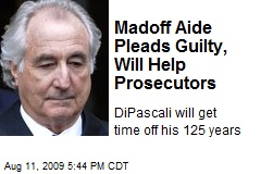 Madoff Aide Pleads Guilty, Will Help Prosecutors