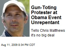 Gun-Toting Protester at Obama Event Unrepentant
