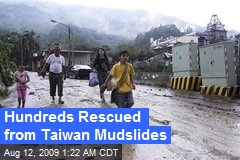 Hundreds Rescued from Taiwan Mudslides