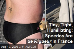 Tiny, Tight, Humiliating: Speedos Are de Rigueur in France