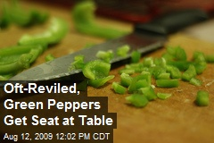 Oft-Reviled, Green Peppers Get Seat at Table