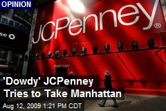 'Dowdy' JCPenney Tries to Take Manhattan