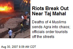 Riots Break Out Near Taj Mahal