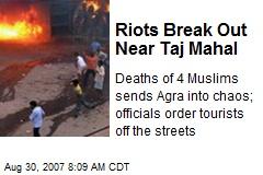 Riots Break Out Near Taj Mahal