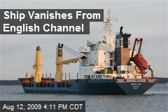 Ship Vanishes From English Channel