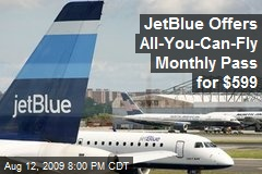 JetBlue Offers All-You-Can-Fly Monthly Pass for $599