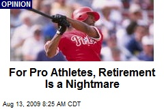 For Pro Athletes, Retirement Is a Nightmare