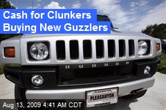 Cash for Clunkers Buying New Guzzlers