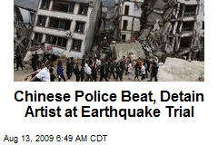Chinese Police Beat, Detain Artist at Earthquake Trial
