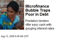 Microfinance Bubble Traps Poor in Debt