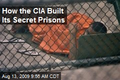 How the CIA Built Its Secret Prisons