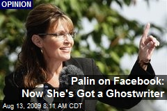 Palin on Facebook: Now She's Got a Ghostwriter