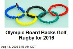 Olympic Board Backs Golf, Rugby for 2016