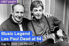 Music Legend Les Paul Dead at 94