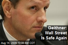 Geithner: Wall Street Is Safe Again