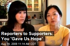 Reporters to Supporters: You 'Gave Us Hope'
