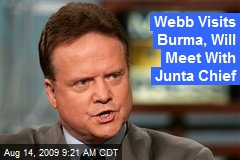 Webb Visits Burma, Will Meet With Junta Chief