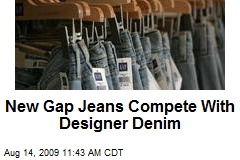 New Gap Jeans Compete With Designer Denim