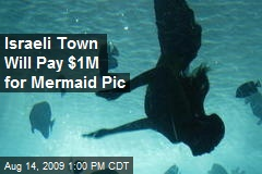 Israeli Town Will Pay $1M for Mermaid Pic