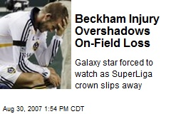 Beckham Injury Overshadows On-Field Loss