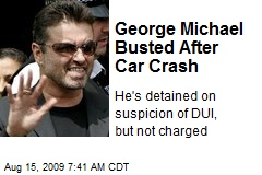George Michael Busted After Car Crash
