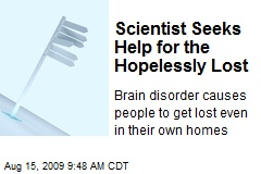 Scientist Seeks Help for the Hopelessly Lost